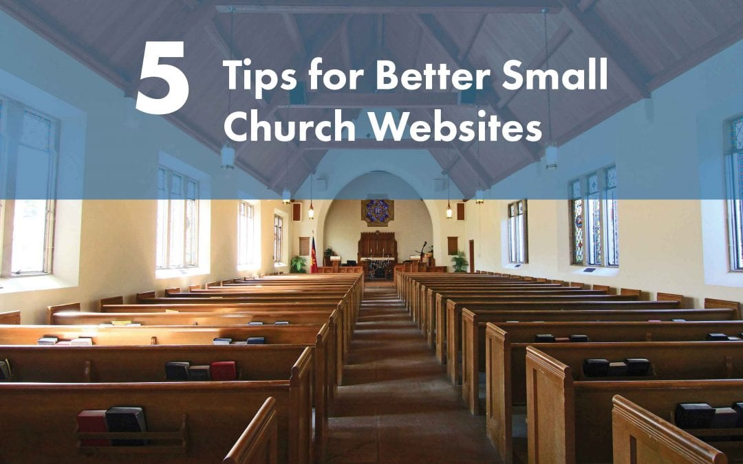 5 Tips for Better Small Church Websites